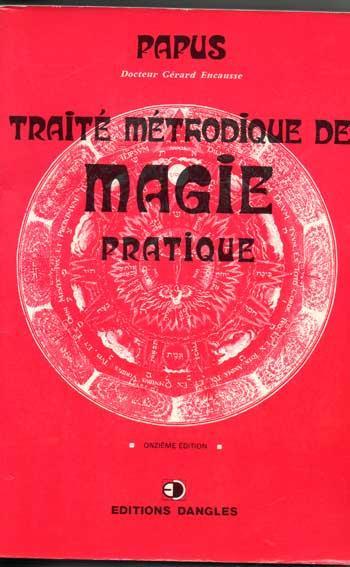 Papus : Traité méthodique de magie pratique