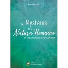 Les Mystères de la Nature Humaine – ses corps, ses chakras, sa psyché, son esprit