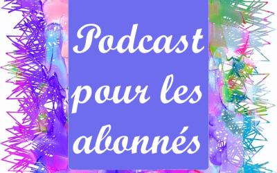 Podcast pour les abonnés