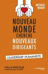 Nouveau monde cherche nouveaux dirigeants – Leadership humaniste